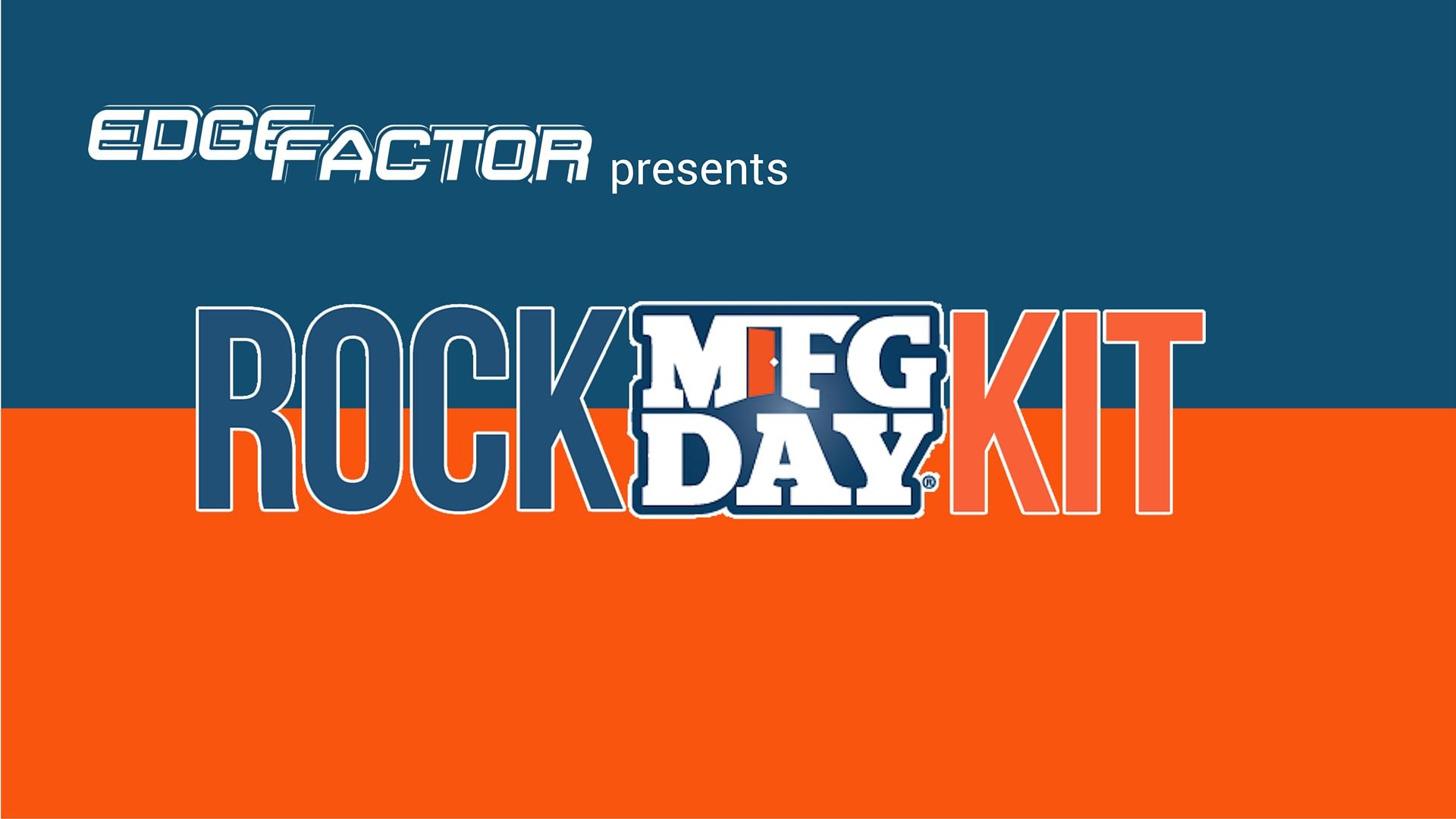 Edge Factor Rock MFG Day Experience STEAM kit