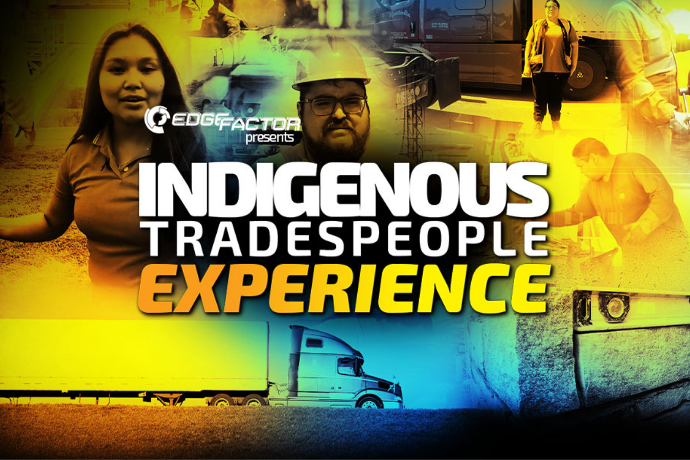 Edge Factor's Indigenous Tradespeople Experience celebrates and inspires career exploration in skilled trades.